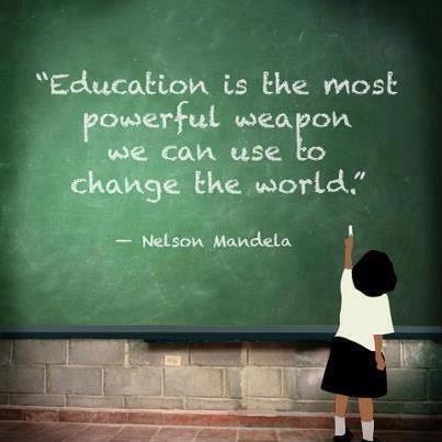 """H εκπαίδευση είναι το πιο ισχυρό όπλο που έχουμε στη διάθεσή μας για να αλλάξουμε τον κόσμο"" - Νέλσον Μαντέλα"